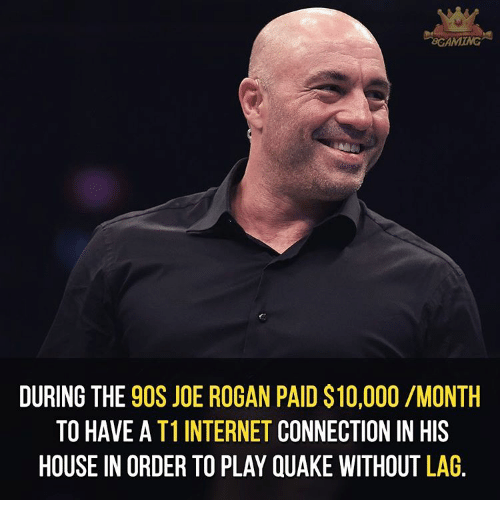 BCAMING DURING THE 9OS JOE ROGAN PAID $10000 MONTH TO HAVE