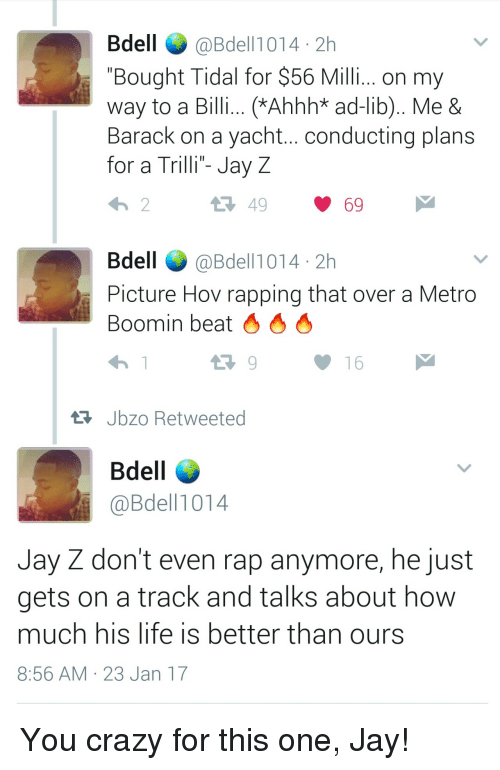 Bdell 2h Bought Tidal for $56 Milli on My Way to a Billi *Ahhh* Ad
