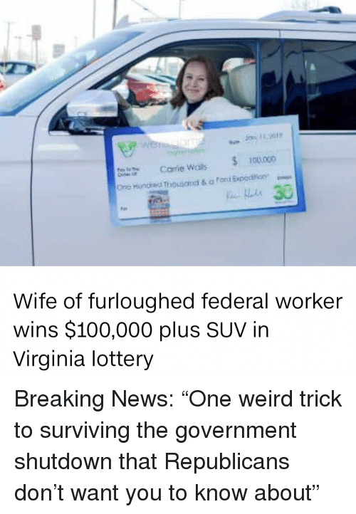 Anaconda, Lottery, and News: be  100.000  Wife of furloughed federal worker  wins $100,000 plus SUV in  Virginia lottery