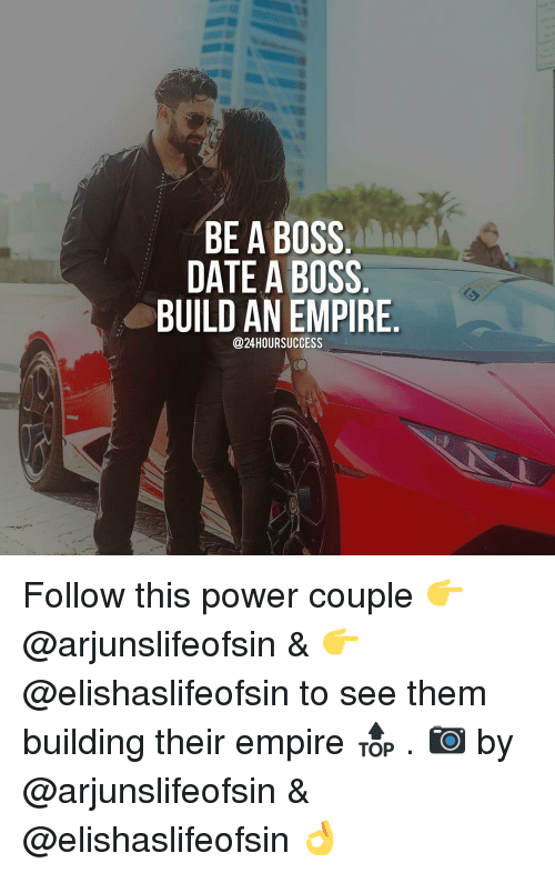 be a boss date a boss build an empire hour success follow this power couple arjunslifeofsin. Black Bedroom Furniture Sets. Home Design Ideas
