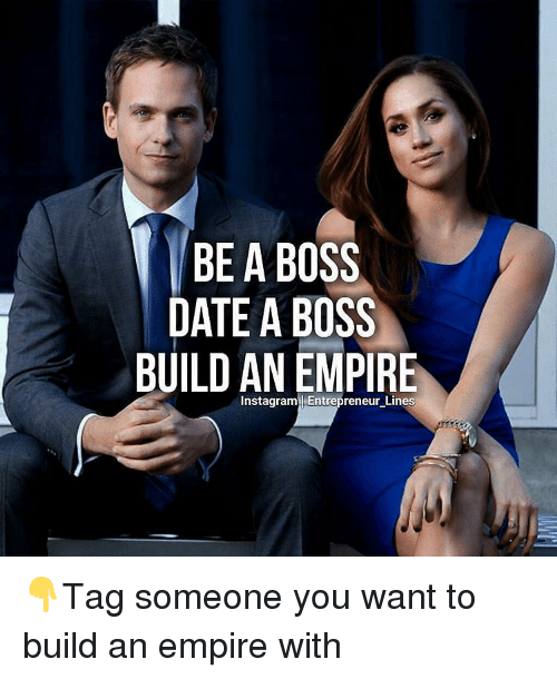 be a boss date a boss build an empire instagram entrepreneur lines tag someone you want to. Black Bedroom Furniture Sets. Home Design Ideas