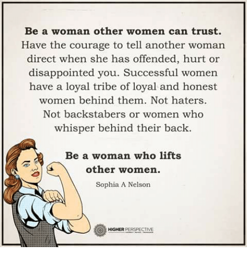 Be A Woman Other Women Can Trust Have The Courage To Tell -4044