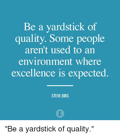 Memes Steve Jobs And Be A Yardstick Of Quality Some People