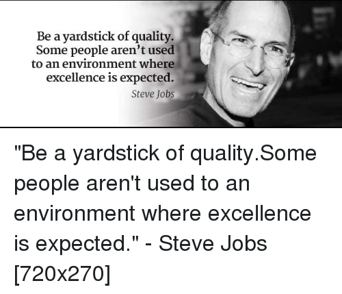 Steve Jobs And QuotesPorn Be A Yardstick Of Quality Some People