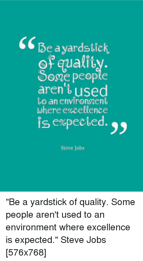 Steve Jobs And QuotesPorn Be A Yardstick Of Qualiy One People Aren