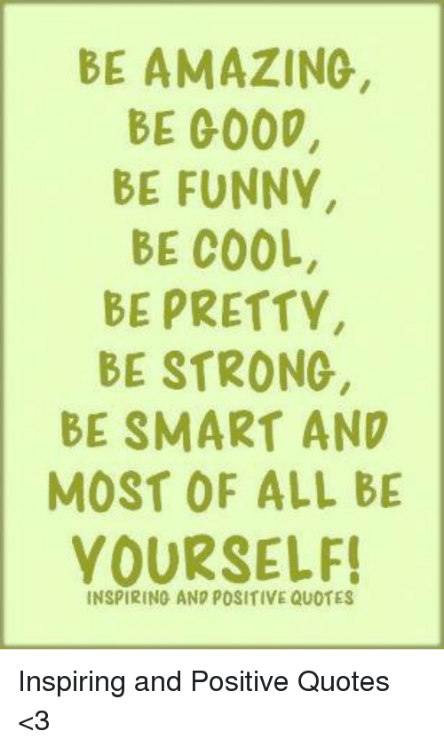 BE AMAZING BE 0000 BE FUNNY BE COOL BE PRETTY BE STRONG BE ...