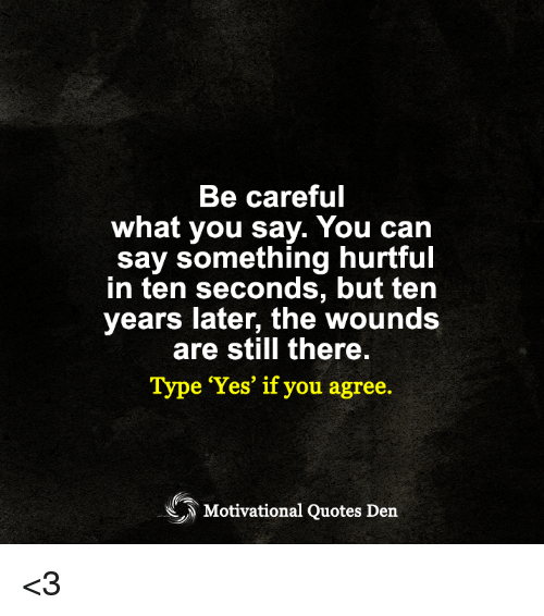 50+ Great Be Careful What You Say Quotes
