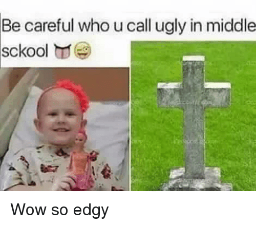 Wow So Edgy