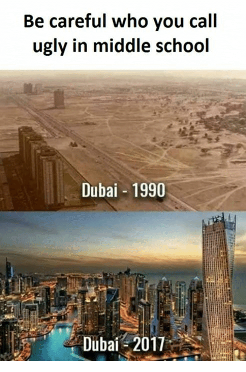 School, Ugly, and Be Careful Who You Call Ugly: Be careful who you call  ugly in middle school  Dubai 1990  Dubai 2011