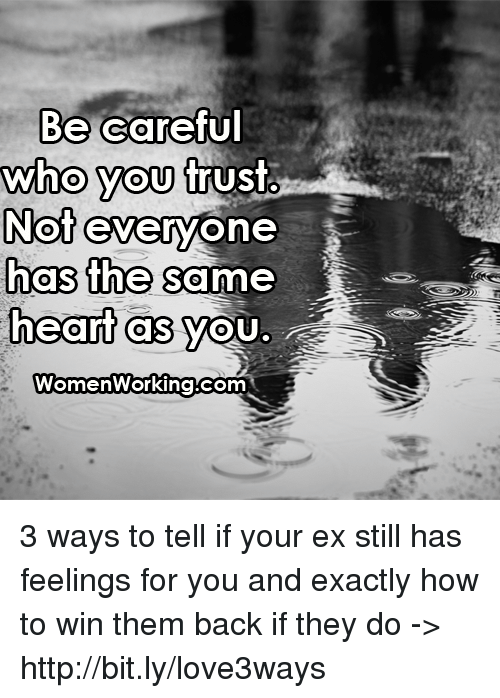Be Careful Who You Trust Not Everyone Has The Same Heart As You A
