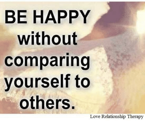 Be happy without comparing yourself to others love relationship love memes and happy be happy without comparing yourself to others love solutioingenieria Image collections