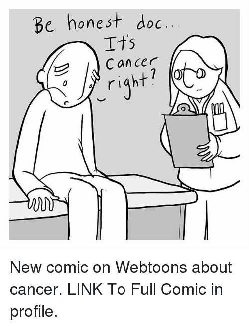 Be Honest Doc Its Cancer Ht R Gh New Comic on Webtoons About