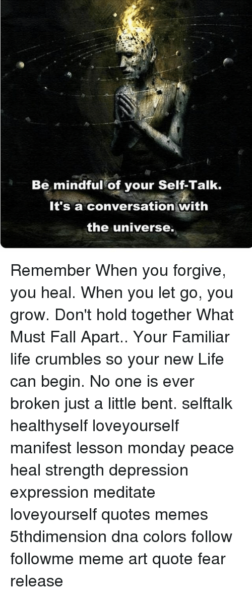 Be Mindful Of Your Self Talk Its A Conversation With The Universe