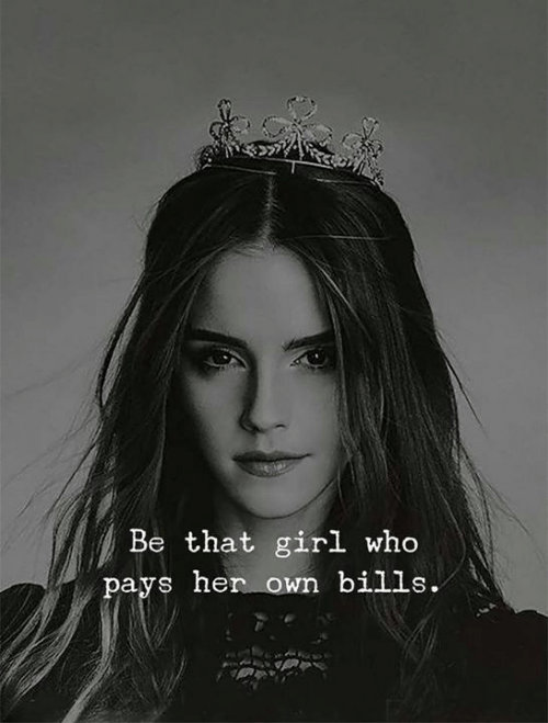 Girl, Bills, and Her: Be that girl who  pays her own bills.