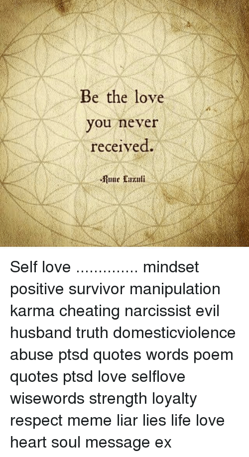 Ptsd Quotes | Be The Love You Never Received Self Love Mindset Positive Survivor