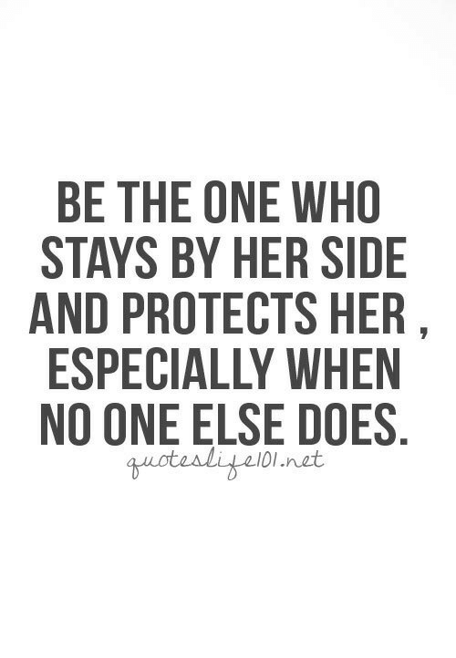 Her, Net, and Who: BE THE ONE WHO  STAYS BY HER SIDE  AND PROTECTS HER  ESPECIALLY WHEN  NO ONE ELSE DOES  210l net