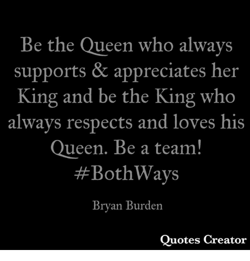 Be The Queen Who Always Supports Appreciates Her King And Be The