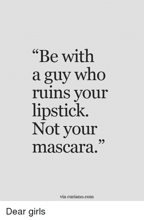 ruins your lipstick not mascara