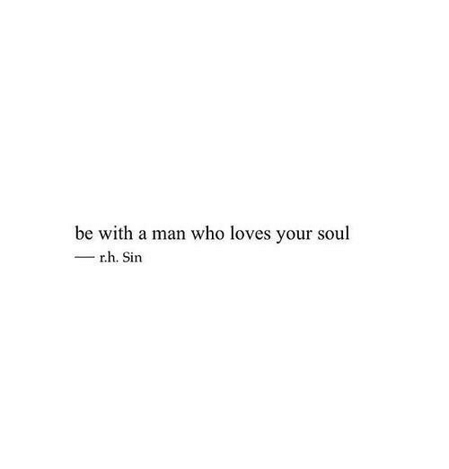Who, Soul, and Sin: be with a man who loves your soul  -rh. Sin