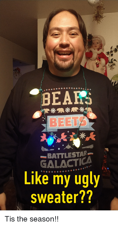 Beafs Beets Battlestar Galactica Like My Ugly Sweater1 Tis The