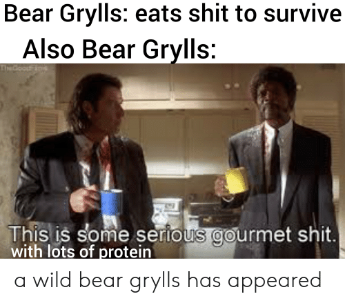 Bear Grylls Eats Shit to Survive Also Bear Grylls 낀 This Is Some