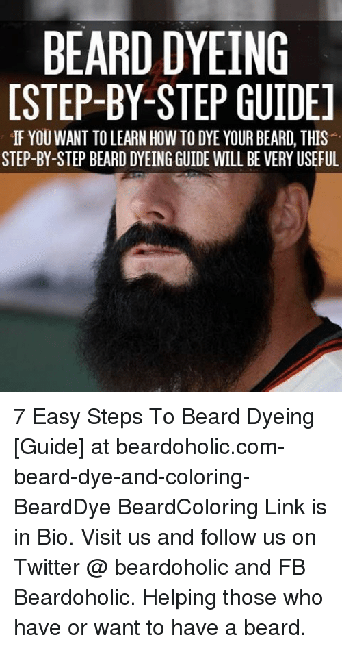 BEARD DYEING ISTEP-BY-STEP GUIDE IF YOU WANT TO LEARN HOW TO DYE ...