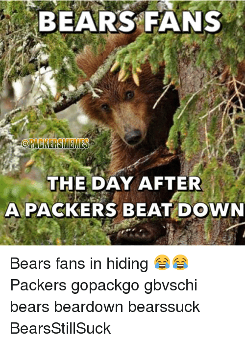 Bears Fans Memesa The Day After A Packers Beat Down Bears Fans In