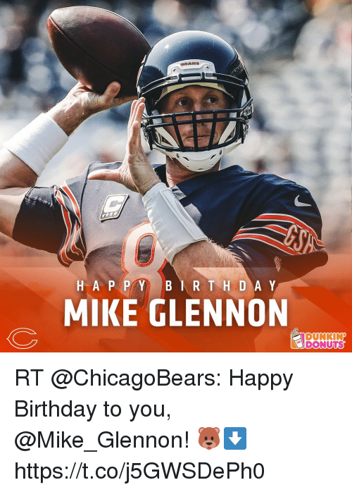 bears happy birthday mike glennon dunkin donuts rt chicagobears happy 29580535 fittsfineoclocksomewhere! time to celebrate happy birthday mike