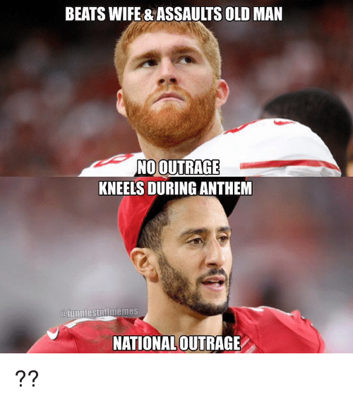 beats wife assaults old man no outrage kneels during 3674770 beats wife & assaults old man no outrage kneels during anthem