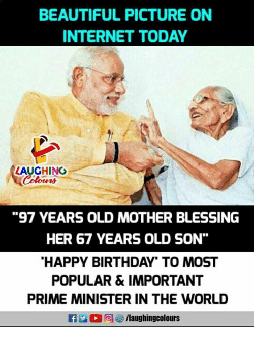 "Beautiful, Birthday, and Internet: BEAUTIFUL PICTURE ON  INTERNET TODAY  LAUGHING  Colowrs  97 YEARS OLD MOTHER BLESSING  HER 67 YEARS OLD SON""  HAPPY BIRTHDAY"" TO MOST  POPULAR &IMPORTANT  PRIME MINISTER IN THE WORLD  flaughingcolours"