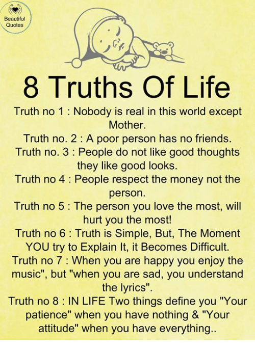 Beautiful Quotes 8 Truths of Life Truth No 1 Nobody Is Real in