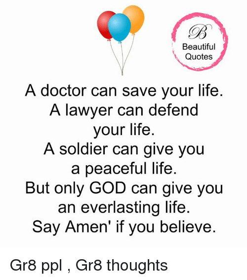 Beautiful Quotes A Doctor Can Save Your Life A Lawyer Can Defend