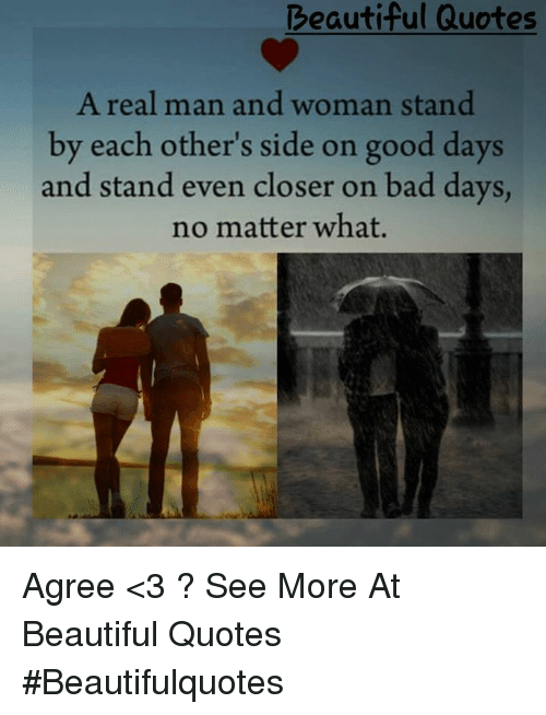 Beautiful Quotes A Real Man And Woman Stand By Each Others Side On