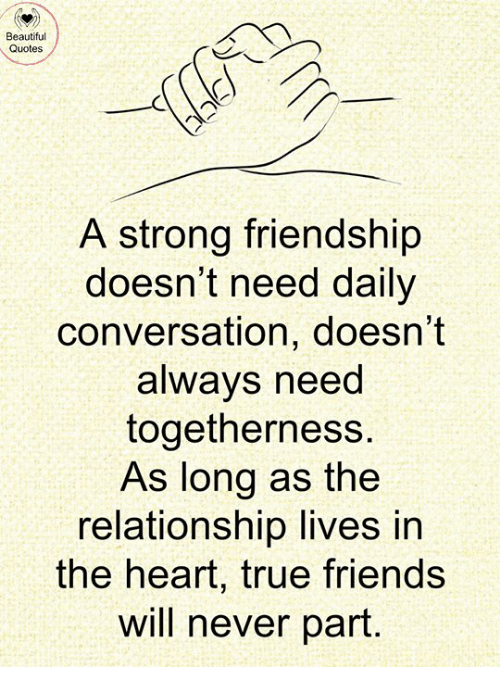 Beautiful Quotes A Strong Friendship Doesn't Need Daily Conversation New Quotes About Long Friendships