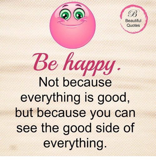 Heart Memes And Beautiful Quotes Beautiful Quotes Be Not Because Everything Is Good Good Housekeeping Beautiful Quotes Be Not Because Everything Is Good But Because You