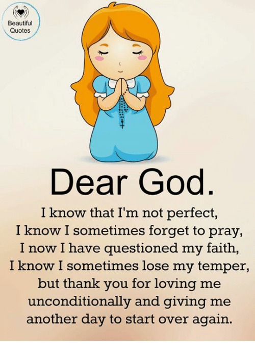 Beautiful Quotes Dear God I Know That I'm Not Perfect I Know I Magnificent Quotes God