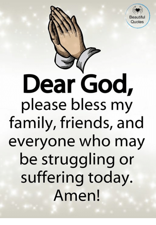 Beautiful Quotes Dear God Please Bless My Family Friends And