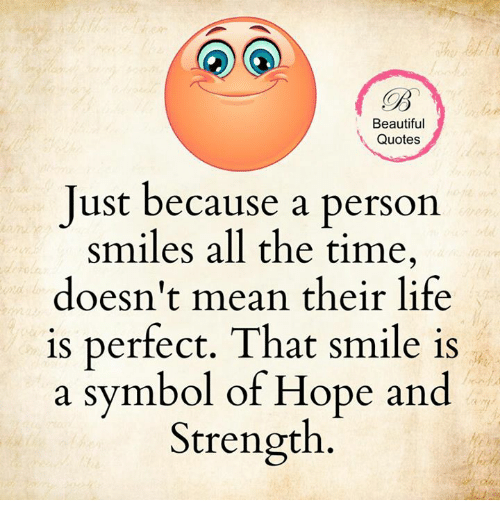 beautiful life and memes beautiful quotes just because a person smiles all the