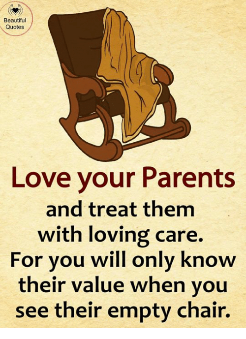 Beautiful Quotes Love Your Parents And Treat Them With Loving Care