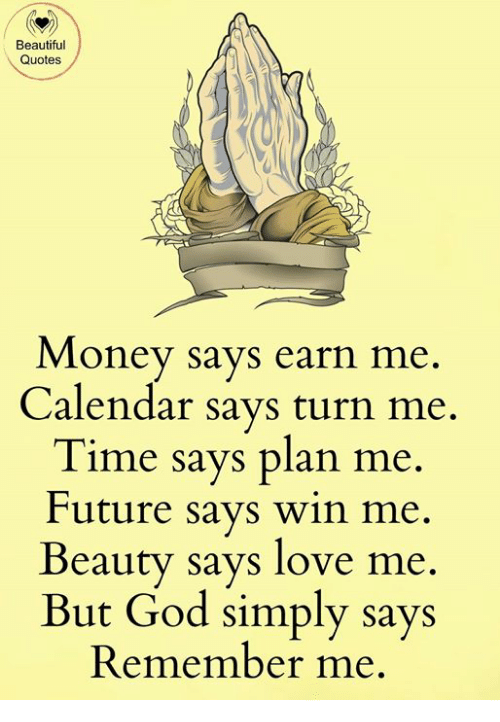 Beautiful Quotes Money Says Earn Me Calendar Savs Turn Me Time Says