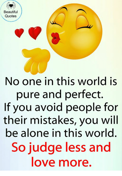Beautiful Quotes No One In This World Is Pure And Perfect If You
