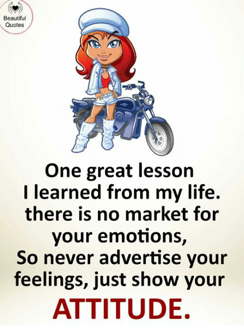 Beautiful Quotes One Great Lesson I Learned From My Life There Is No
