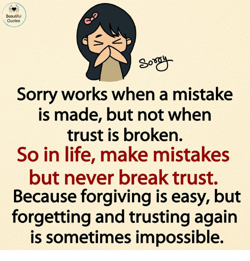 Beautiful Life And Memes Quotes So Sorry Works When A Mistake Is