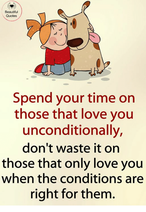 Beautiful Quotes Spend Your Time Orn Those That Love You