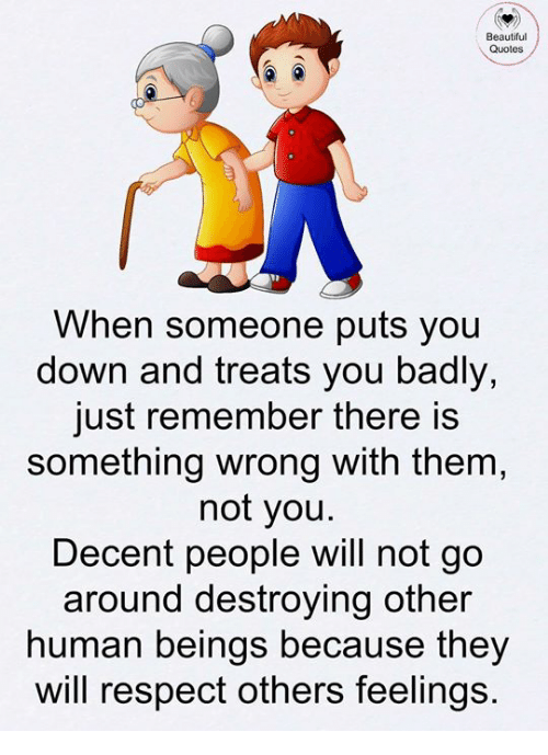 Nothing Worse Than Someone Putting You Down For Your Flaws Or