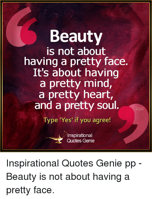 memes heart and quotes beauty is not about having a pretty face inspirational