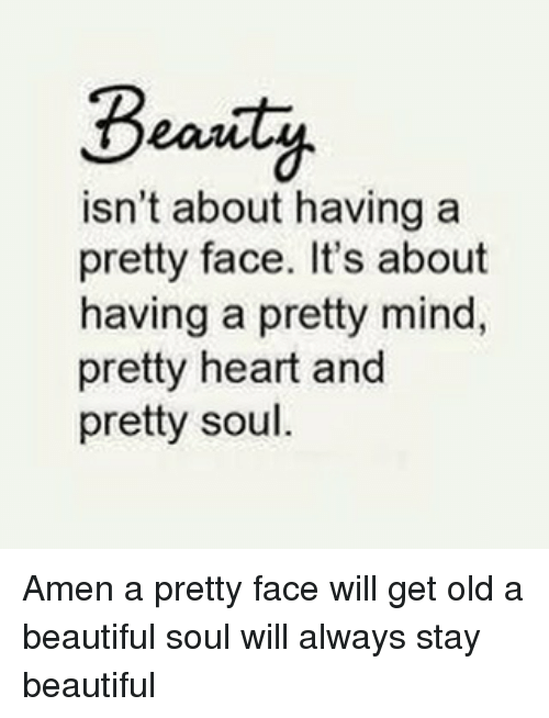 beauty isn t about having a pretty face it s about having a pretty