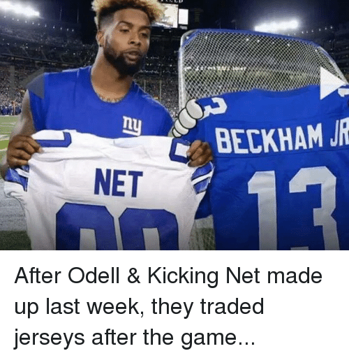 The Game, Game, and Net: BECKHAM JR  NET After Odell & Kicking Net made up last week, they traded jerseys after the game...