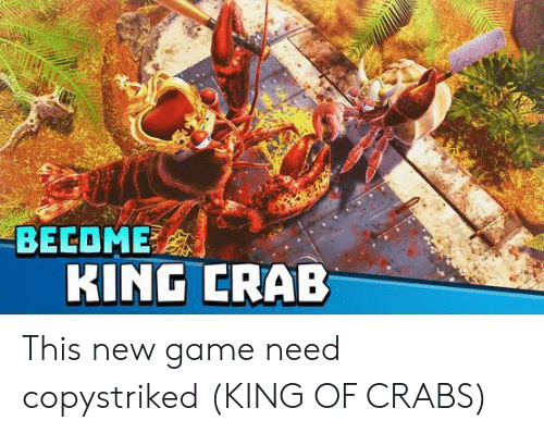 BECOME KING CRAB This New Game Need Copystriked KING OF
