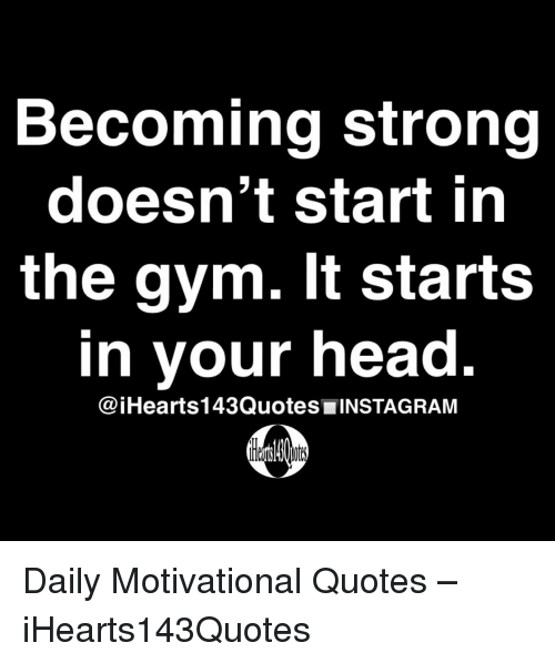 gym head and quotes becoming strong doesnt start in the gym